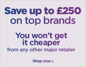 Save up to £250 on top brands