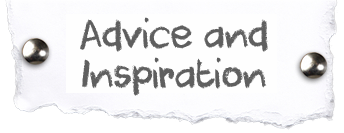 Advice and Inspiration